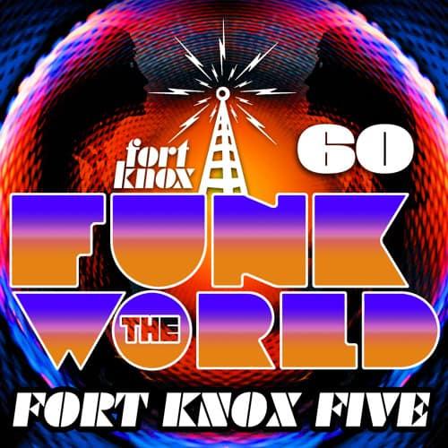 Fort Knox Five - Funk The World 60 - Breakzlinkz